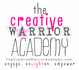 THE CREATIVE WARRIOR ACADEMY